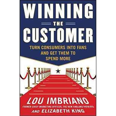 Winning the Customer Lou Imbriano , Elizabeth King Hardcover