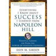 Everything I Know About Success I Learned from Napoleon Hill Don Green Hardcover