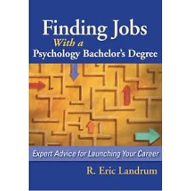 Finding Jobs with a Psychology Bachelor's Degree R. Eric Landrum 1st Edition