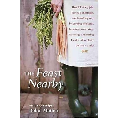 The Feast Nearby Robin Mather Hardcover