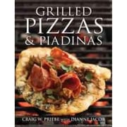 Grilled Pizzas & Piadinas Craig Priebe, Dianne Jacob Hardcover