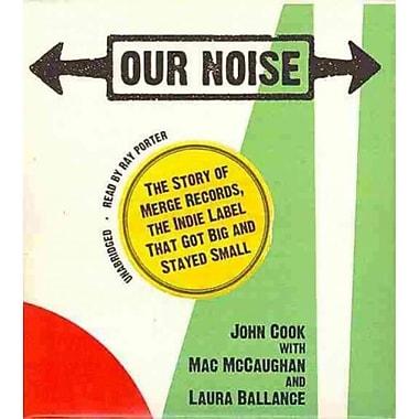Our Noise John Cook Blackstone Audiobooks