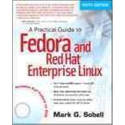 A Practical Guide to Fedora and Red Hat Enterprise Linux Mark G. Sobell Paperback