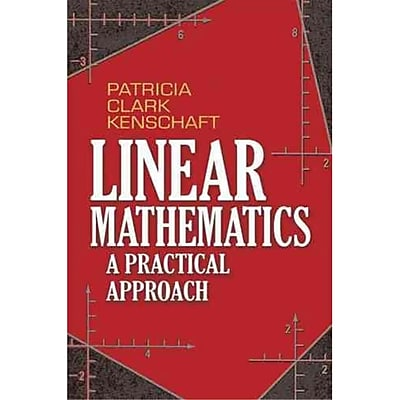 Linear Mathematics: A Practical Approach Patricia Clark Kenschaft Paperback