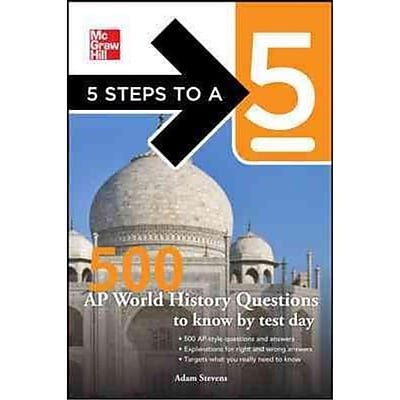5 Steps to a 5 500 AP World History Questions to Know by Test Day
