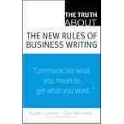 The Truth About the New Rules of Business Writing Natalie Canavor, Claire Meirowitz Paperback