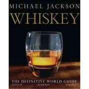 Whiskey: The Definitive World Guide Michael Jackson Hardcover