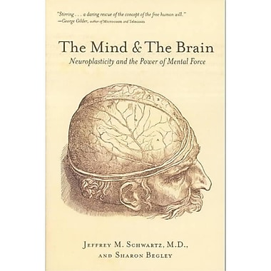 The Mind and the Brain Jeffrey M. Schwartz, Sharon Begley Paperback