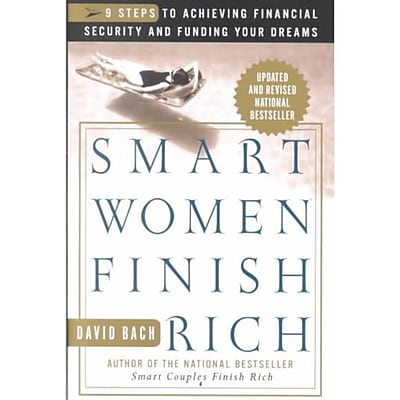 Smart Women Finish Rich: 9 Steps to Achieving Financial Security and Funding Your Dreams Paperback