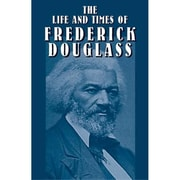 The Life and Times of Frederick Douglass Frederick Douglass Paperback