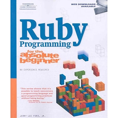 Ruby Programming for the Absolute Beginner Jerry Lee Ford Jr. Paperback