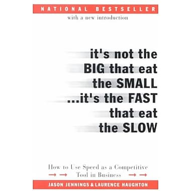 It's Not the Big That Eat the Small...It's the Fast That Eat the Slow Jason Jennings , Laurence Haughton Paperback