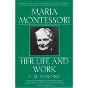 Maria Montessori  Her Life and Work E. M. Standing  Paperback