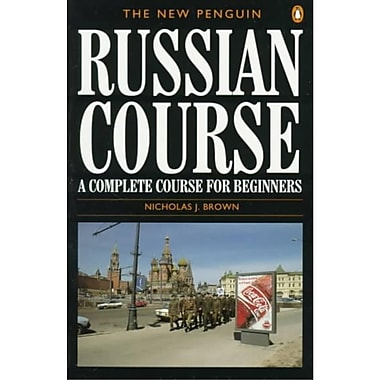 The New Penguin Russian Course: A Complete Course for Beginners Nicholas J. Brown Paperback