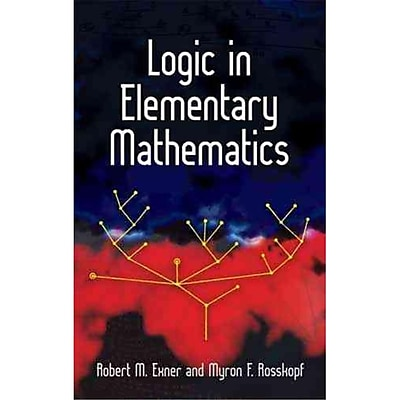 Logic in Elementary Mathematics (Dover Books on Mathematics) Paperback
