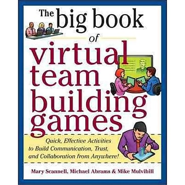 The Big Book of Virtual Team-Building Games Mary Scannell, Michael Abrams, Mike Mulvihill Paperback