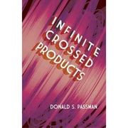 Infinite Crossed Products Donald S. Passman  Paperback