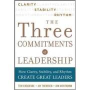 The Three Commitments of Leadership Tom Endersbe, Jon Wortmann, Jay Therrien Hardcover
