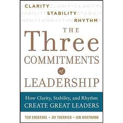 The Three Commitments of Leadership Tom Endersbe, Jon Wortmann, Jay Therrien Hardcover