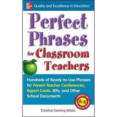 Perfect Phrases for Classroom Teachers Christine Canning Wilson Paperback