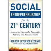Social Entrepreneurship for the 21st Century Georgia Levenson Keohane Hardcover