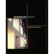 The Projective Cast: Architecture And Its Three Geometries Robin Evans Paperback
