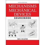 Mechanisms and Mechanical Devices Sourcebook Neil Sclater Hardcover