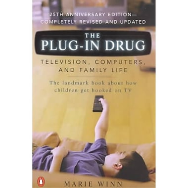 The Plug-In Drug: Television, Computers, and Family Life Marie Winn Paperback - Deluxe Edition