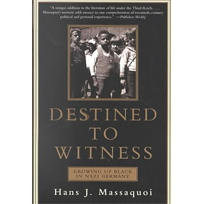 Destined to Witness Hans J. Massaquoi Paperback