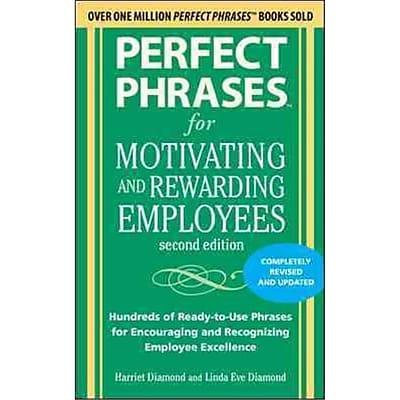 Perfect Phrases for Motivating and Rewarding Employees Harriet Diamond , Linda Eve Diamond Paperback