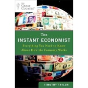 The Instant Economist: Everything You Need to Know About How the Economy Works Paperback