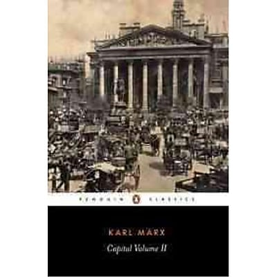 Capital : A Critique of Political Economy (Penguin Classics) Karl Marx (Volume 2) Paperback