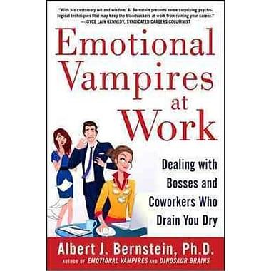 Emotional Vampires at Work Albert J. Bernstein Hardcover