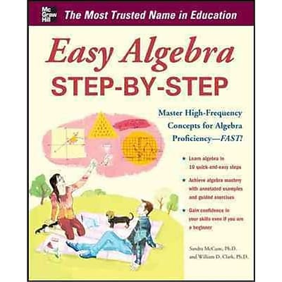 Easy Algebra Step-by-Step Sandra Luna McCune, William D. Clark Paperback
