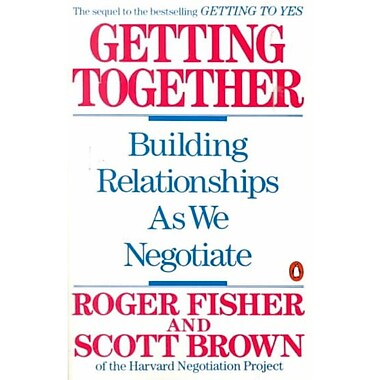 Getting Together: Building Relationships As We Negotiate Roger Fisher, Scott Brown Paperback