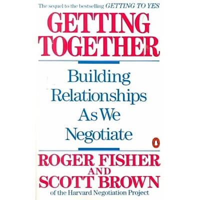 Getting Together: Building Relationships As We Negotiate Roger Fisher, Scott Brown Paperback