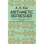Arithmetic Refresher: Improve your working knowledge of arithmetic A. A. Klaf Paperback