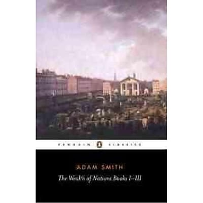 The Wealth of Nations/Books I-III Adam Smith Paperback