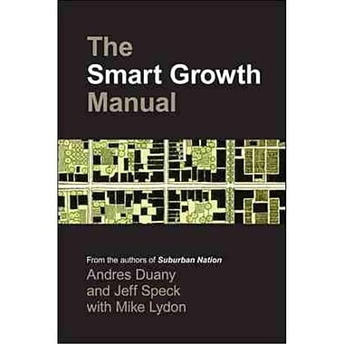 The Smart Growth Manual Andres Duany, Jeff Speck, Mike Lydon Paperback
