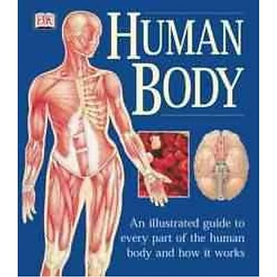 Human Body: An Illustrated Guide to Every Part of the Human Body and How It Works Paperback