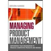 Managing Product Management Steven Haines Hardcover