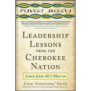 Leadership Lessons from the Cherokee Nation Chad Smith Hardcover