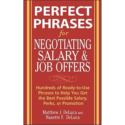 Perfect Phrases for Negotiating Salary and Job Offers Matthew DeLuca , Nanette DeLuca Paperback
