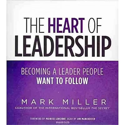 The Heart of Leadership Mark Miller Audiobook