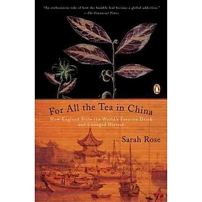 For All the Tea in China: How England Stole the World's Favorite Drink and Changed History Paperback