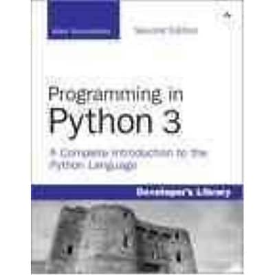 Programming in Python 3: A Complete Introduction to the Python Language Mark Summerfield Paperback