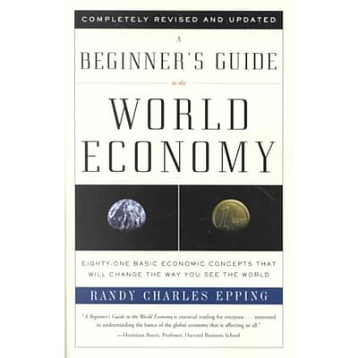 A Beginner's Guide to the World Economy Randy Charles Epping Paperback