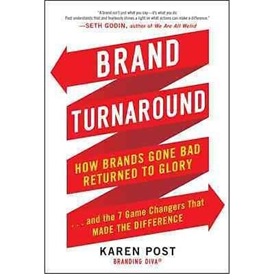 Brand Turnaround Karen Post How Brands Gone Bad Returned to Glory and the 7 Game Changers that Made the Difference Hardcover
