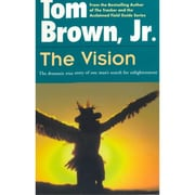 The Vision: The Dramatic True Story of One Man's Search for Enlightenment Tom Brown Paperback