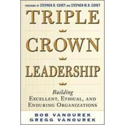 Triple Crown Leadership Bob Vanourek, Gregg Vanourek Hardcover